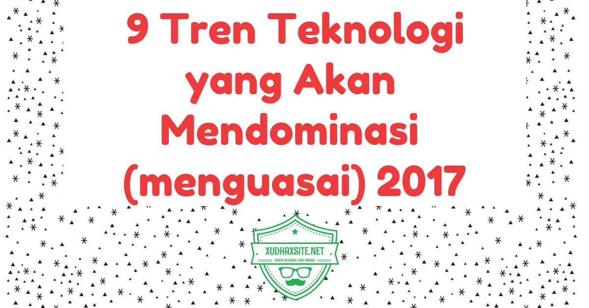 9 Tren Teknologi yang Akan Mendominasi(menguasai) 2017: IoT, AWS dan AI