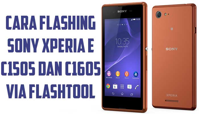 Cara Flashing Sony Xperia E C1505 dan C1605 via Flashtool