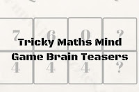 Tricky Maths Mind Game Brain Teasers with Answers and