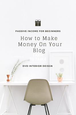 blogging tips, ho to make money with your blog, passive income for beginners, interior design profits, best for interior design bloggers
