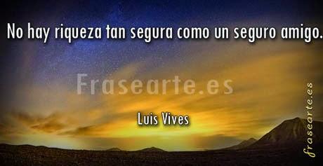 Frases de amistad - Luis Vives