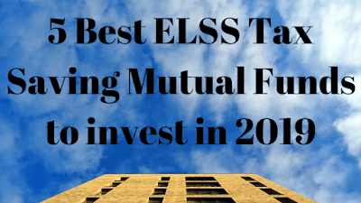 5 Best ELSS Tax Saving Mutual Funds to invest in 2019