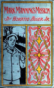 Mark-Mannings-Mission-the-story-of-a-shoe-factory-boy-Ebook-Horatio-Alger-Jr.