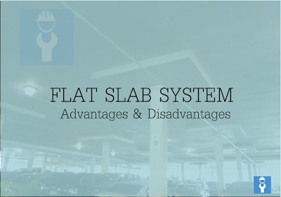Advantages and Disadvantages of Flat Slab?