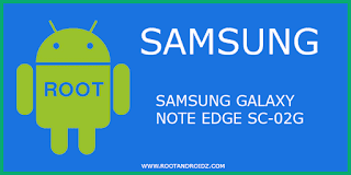 Root Samsung Galaxy Note Edge SC-02G