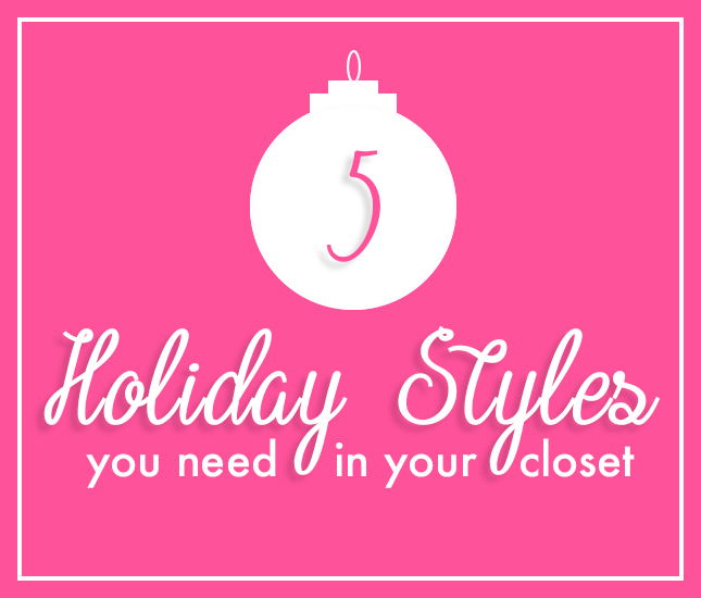 5 holiday styles you need