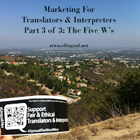 Marketing For Translators & Interpreters Part 3 of 3: The Five W's