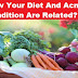How Your Diet And Acne Condition Are Related?