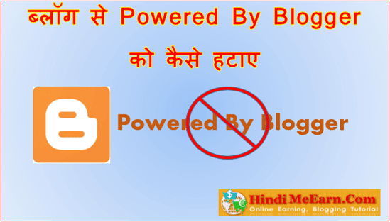 Powered By Blogger ko Remove Kare
