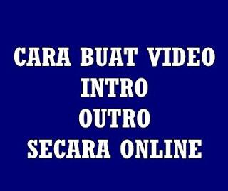 Tutorial Bikin Intro Video Secara Online