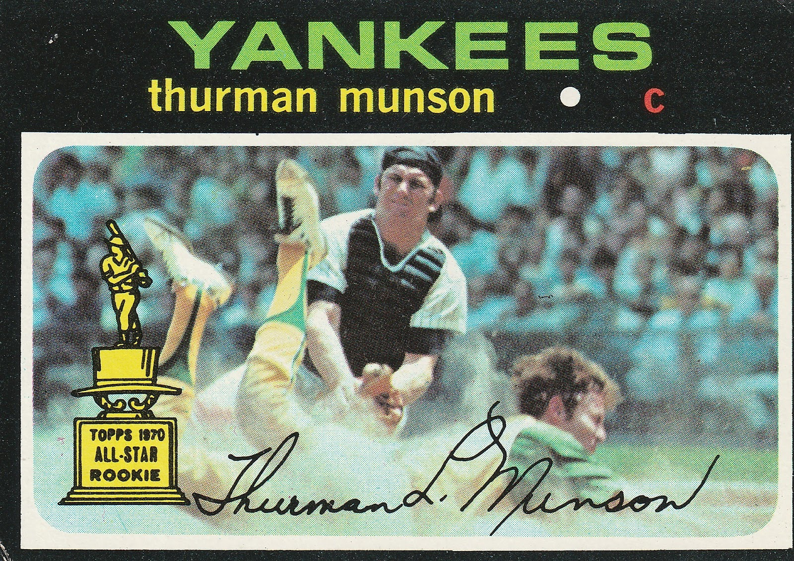 4aaba89263d Catcher - Thurman Munson Just take a moment to drink in the beauty of this  card - may be my favorite of the whole series.