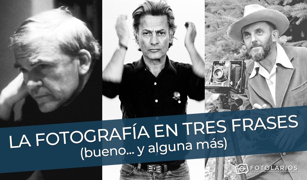 La Fotografía En Tres Frases Bueno Y Alguna Más