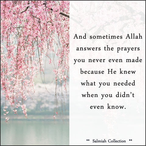 Islamic Quote 29: And sometimes Allah answers the prayers