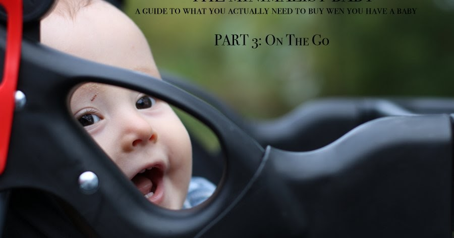 The minimalist baby on the go measure whisk real for Minimalist living with a baby