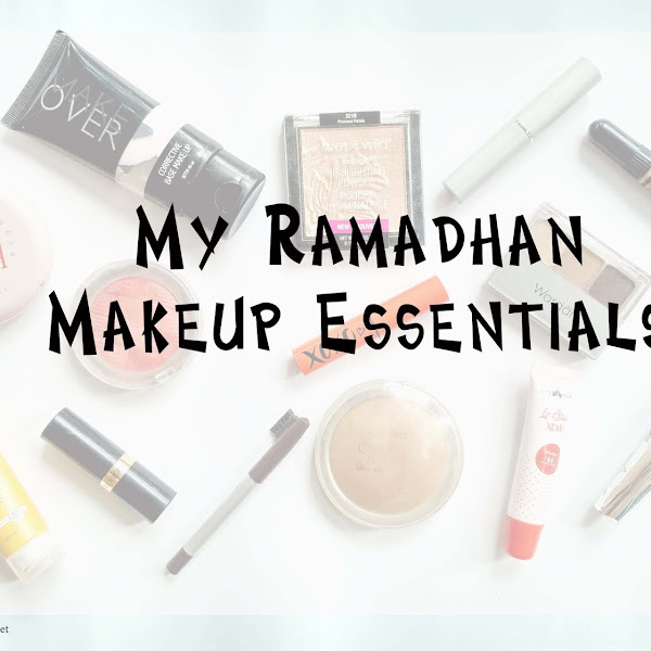 My Ramadhan Makeup Essentials
