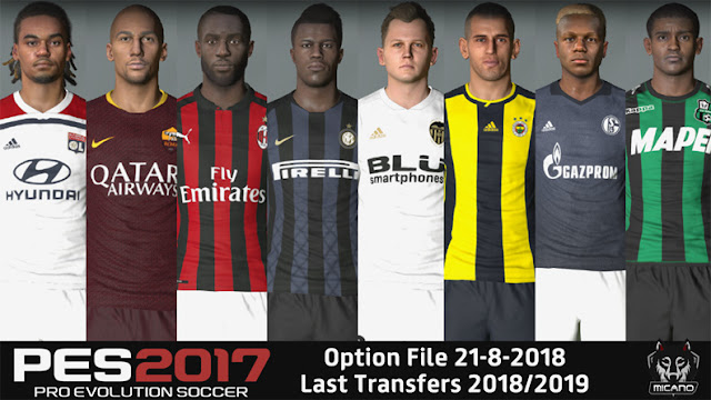 PES 2017 Option File 21-8-2018 Last Transfers 2018/2019 - Micano4u