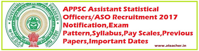 APPSC Assistant Statistical Officers/ASO Recruitment 2017 Notification,Exam Pattern,Syllabus,Pay Scales,Previous Papers,Important Dates