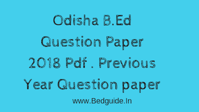 SCERT Odisha B.Ed Entrance Question Paper 2018 Pdf  (2015 to 2018)
