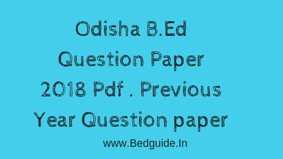 SCERT Odisha B.Ed Entrance Question Paper 2018 Pdf  (2015 to 2018)