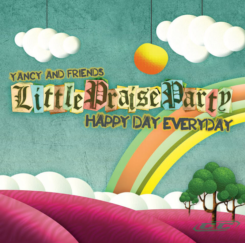 Yancy and Friends - Little Praise Party Happy Day Everyday 2012 English Christian Album