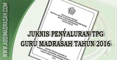 Petunjuk Teknis (Juknis) Penyaluran Tunjangan Profesi Guru Bagi Guru Madrasah Tahun 2016