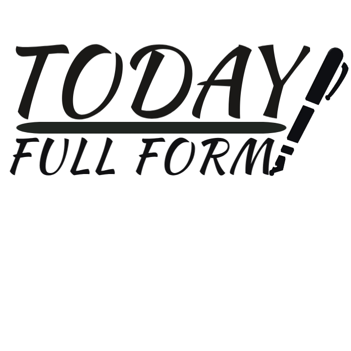 Today Full Form