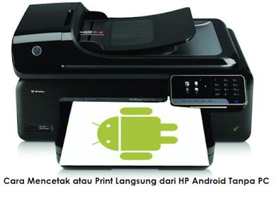 Cara Mencetak atau Print Langsung dari HP Android Tanpa PC