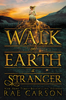 Walk on Earth a Stranger by Rae Carson book cover and review