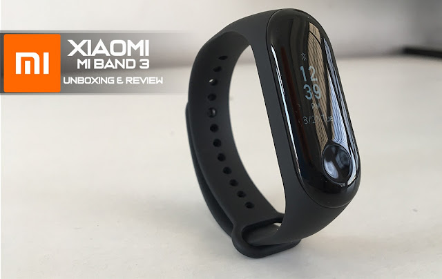 Xiaomi Mi Band 3 Unboxing & Review | 2018
