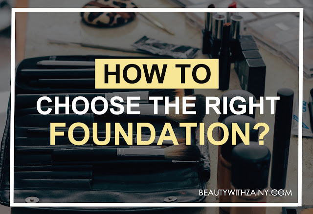 foundation, choosing a foundation, makeup foundation, makeup tips, articles on applying foundation, choosing a foundation for your skin tone, Beauty With Zainy, Zainab Dokrat
