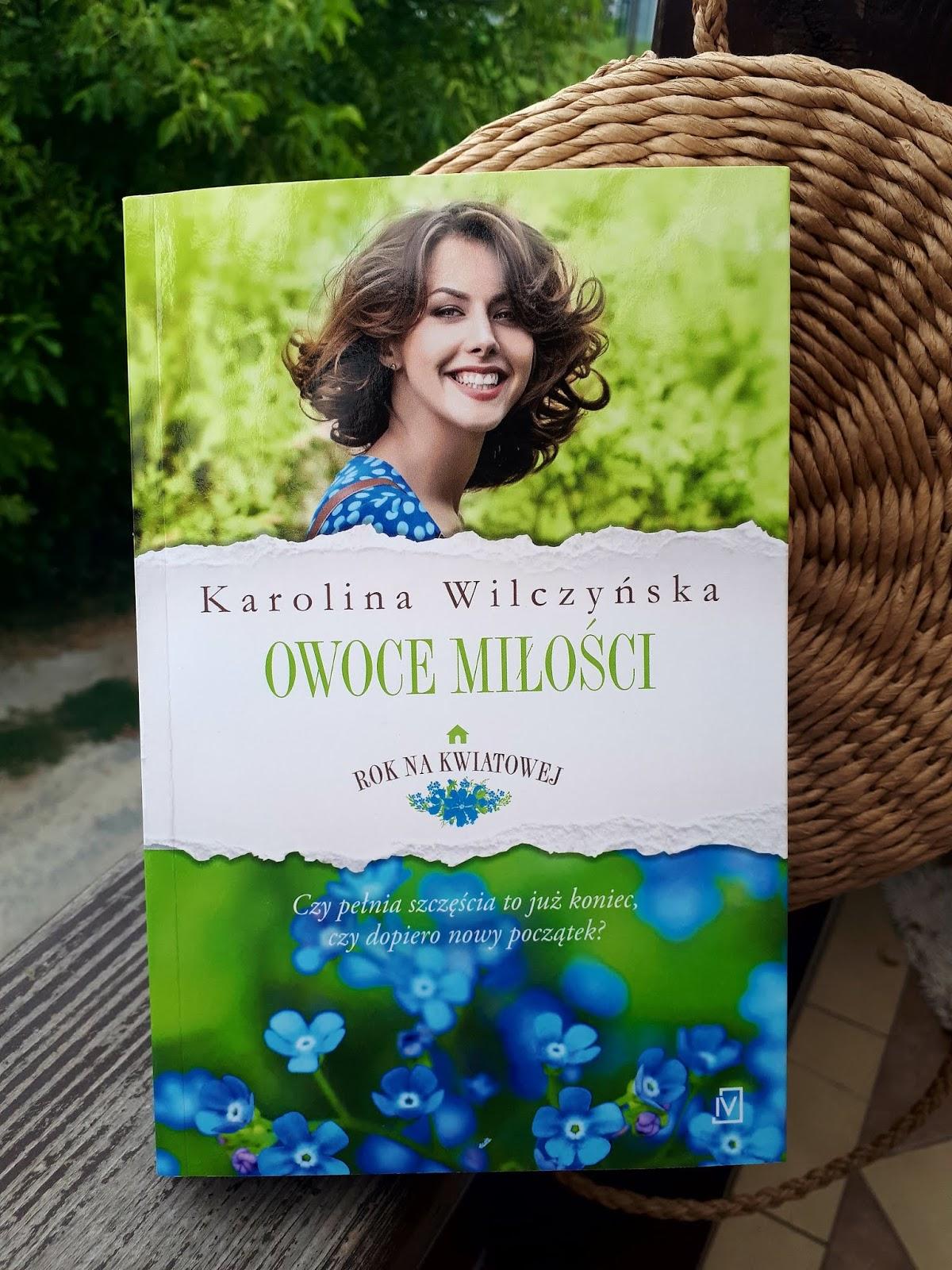 Karolina Wilczyńska - Owoce miłości... książka na weekend