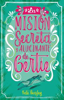 La misión secreta y alucinante de Gertie de Kate Beasley