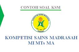 Soal KSM Kemenag 2018  Lengkap Dengan Kunci Jawaban Untuk MI MTS  dan MA