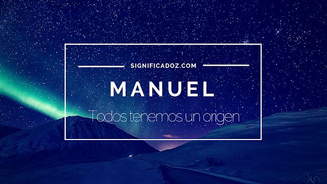 Significado y origen del Nombre Manuela ¿Que Significa?