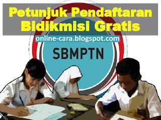 petunjuk pendaftaran bidikmisi sbmptn gratis