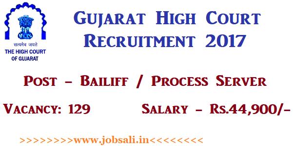 high court of gujarat vacancy 2017, jobs in ahmedabad, Govt jobs in Gujarat