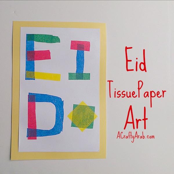 Eid Tissue Paper Art Tutorial By A Crafty Arab