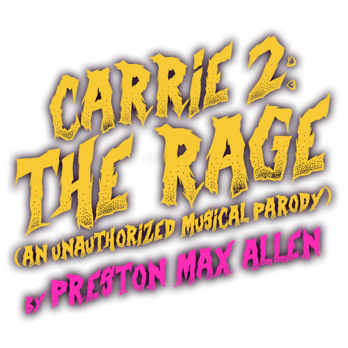Chiil Live Shows Review Underscore Theatre Scores With Campy Carrie 2 The Rage An Unauthorized Musical Parody World Premiere