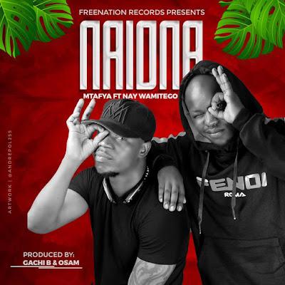 AUDIO | Mtafya Ft  Nay Wa Mitego - Naiona | Download - DJ Mwanga