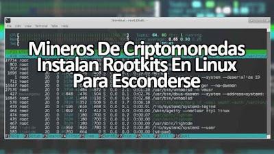 Mineros De Criptomonedas Instalan Rootkits En Linux Para Esconderse