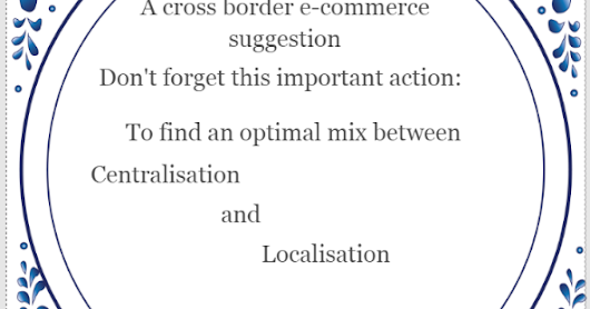 Cross Border E-commerce: centralise or localise digital marketing activities