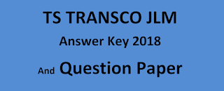 TS TRANSCO JLM Answer Key Paper 2018 Held on 11/02/2018 & Question Paper, Results Date