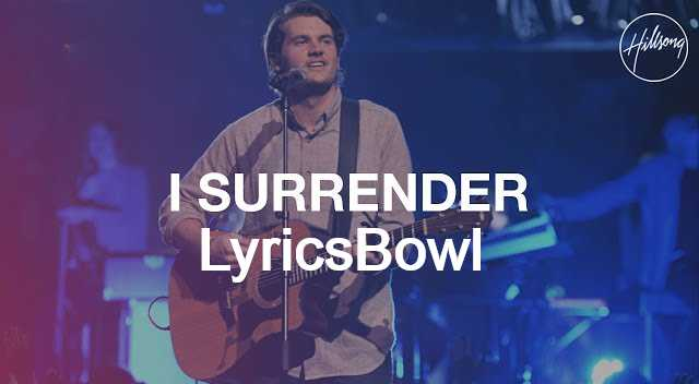 I Surrender Lyrics - Hillsong Worship | LyricsBowl
