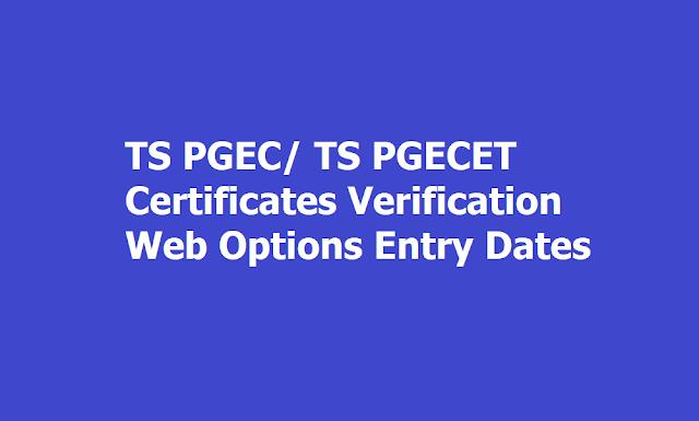 TS PGEC /TS PGECET 2019 Web Options Entry, Certificates verification dates