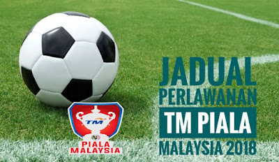 Jadual Perlawanan TM Piala Malaysia 2018