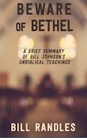 Uwaga na Betel: Krótkie podsumowanie niebiblijnego nauczania Billa Johnsona