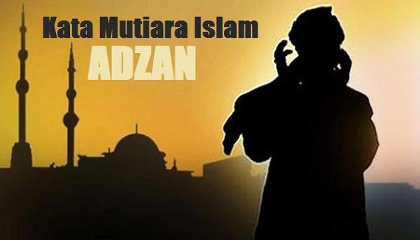 23+ Kata Mutiara Islam Tentang Seruan Adzan