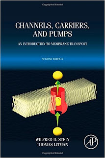 Channels, Carriers, and Pumps, Second Edition: An Introduction to Membrane Transport 2nd Edition