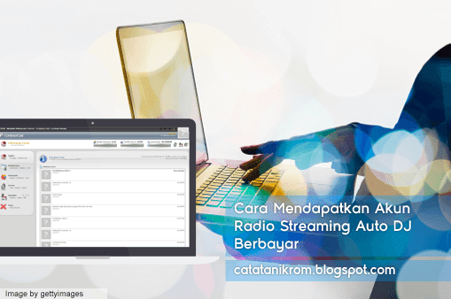 Catatan Ikrom Cara Mendapatkan Akun Radio Streaming Auto DJ Berbayar