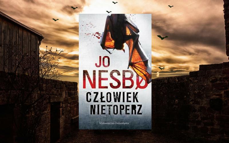 """""""CZŁOWIEK NIETOPERZ"""" - JO NESBØ"""